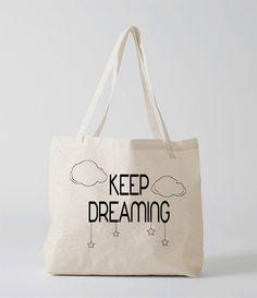 Keep dreaming tote bag, black and white keep dreaming tote bag