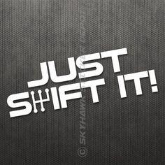 Just Shift It Bumper Sticker Vinyl Decal Muscle Manual Transmission Car JDM Vtec #3MAveryOracal