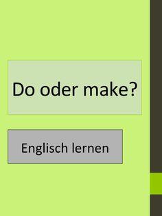 englisch lernen grundwissen wann verwendet man im englischen do und wann make - If Satze Beispiele