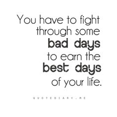 Quote-you-have-to-fight-through-some-bad-days