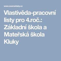 Vlastivěda-pracovní listy pro 4.roč.: Základní škola a Mateřská škola Kluky
