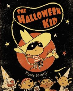 The Halloween Kid, by Rhode Montijo. (Simon & Schuster Books for Young Readers, The brave and trusty Halloween Kid saves trick-or-treaters from a crowd of sweet-stealing Goodie Goblins. Halloween Books, Halloween Images, Halloween Kids, Vintage Halloween, Happy Halloween, Halloween Party, Halloween 2019, Halloween Stuff, Halloween Makeup