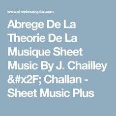 Abrege De La Theorie De La Musique Sheet Music By J. Chailley / Challan - Sheet Music Plus