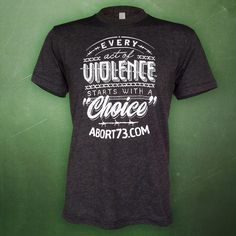 New T-shirt Tuesday. $10 each for the next 2 weeks! #violencechoice http://www.abort73.com/gear/shirts/every_act_of_violence_starts_with_a_c...
