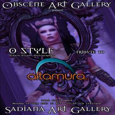 ✴✴✴ O-ᔕTYᒪE ᗩᒪE᙭Iᗩ EᒪᑕᗩᑎO E᙭ᑭO ✴✴✴  Altamura is very proud to invite you all at  ➡ O-style - Alexia Elcano Photographer tribute to Altamura ⬅  Monday, July 10th at 1pm SLT  We hope that you will visit us and join us at this great event, a stunning point of view of Alexia Elcano to valorize Altamura products.  We have included Unisex Gift on site available only to Obscene Art Gallery Group Members.  To Join, copy and past in local chat…