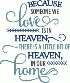 Silhouette Design Store - View Design because someone we love is in heaven - phrase Silhouette Design, Silhouette Cameo Projects, Diy Christmas Gifts For Family, Cricut Vinyl, Vinyl Decals, Vinyl Projects, Vinyl Designs, Making Ideas, Favorite Quotes