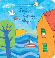Przesuń paluszkiem. Kiedy słońce wstaje - Clima Gabriele   Książki empik.com Social Platform, Sunrise, Kids Rugs, Books, Data, Book Covers, Flower Pot Design, Livros, Kid Friendly Rugs
