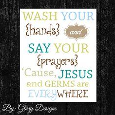 Wash Your Hands and Say Your Prayers, Christian Typography, DIY digital printable