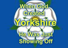 How very true Yorkshire Sayings, Yorkshire Day, Yorkshire England, North Yorkshire, Kingston Upon Hull, British Humor, Leeds United, Funny Signs, Life Lessons