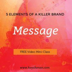 5 Characteristics of a Killer Brand: Message http://heyshenee.com/5-characteristics-of-a-killer-brand-message/