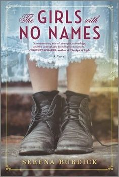 The Girls with No Names by Serena Burdick - BookBub Great Books, New Books, Books To Read, Books And Tea, Kindle, Free Reading, Reading Nook, Reading Lists, Historical Fiction