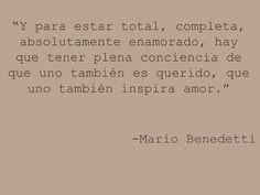 """""""Y para estar total, completa, absolutamente enamorado, hay que tener plena conciencia de que uno también es querido, que uno también inspira amor"""" #Love"""