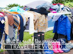 What It's Really Like Preparing to Travel the World | Family Travel Blog | Transparent Travelers