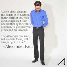 Men are distinguished from one another by their suits of armor. #quoteoftheday #fall #fashion #life #proud #suits #menswear