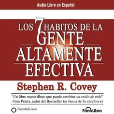 "Another must-listen from my #AudibleApp: ""Los 7 Habitos de la Gente Altamente Efectiva [The 7 Habits of Highly Effective People]"" by Stephen R. Covey, narrated by Alejo Felipe."