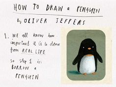 Lost and Found by Oliver Jeffers is a gentle story about lonliness and friendship.  Follow these steps to draw your own penguin.