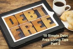 10 Simple Debt Free Living Tips Part 2