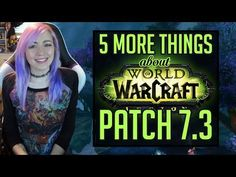 World of Worcraft : 5 MORE THINGS ABOUT 7.3 | New Expansion Speculatio...