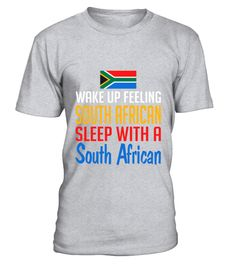 # Wake Up Feeling South African Sleep With S African T-Shirt .  Wake Up Feeling South African Sleep With S African T-Shirt  HOW TO ORDER: 1. Select the style and color you want: 2. Click Reserve it now 3. Select size and quantity 4. Enter shipping and billing information 5. Done! Simple as that! TIPS: Buy 2 or more to save shipping cost!  This is printable if you purchase only one piece. so dont worry, you will get yours.  Guaranteed safe and secure checkout via: Paypal | VISA | MASTERCARD