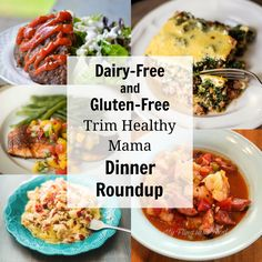 A delicious roundup of Gluten-Free and Dairy-Free Dinners all on plan with Trim Healthy Mama. #dairyfree #glutenfree #TrimHealthyMama #healthydinners