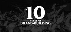 THE 10 RULES OF BRAND-BUILDING