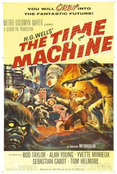 The Time Machine (also known promotionally as H. Wells' The Time Machine) is a 1960 American science fiction film in Metrocolor from. Old Movie Posters, Classic Movie Posters, Horror Movie Posters, Cinema Posters, Movie Poster Art, Poster S, Film Posters, Classic Movies, Horror Movies
