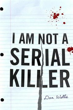 I Am Not A Serial Killer (John Cleaver, #1)    LOVE this series. The main character and his truly unique struggles will pull you in. Warning, there are some detailed morgue scenes...    #Dan_Wells