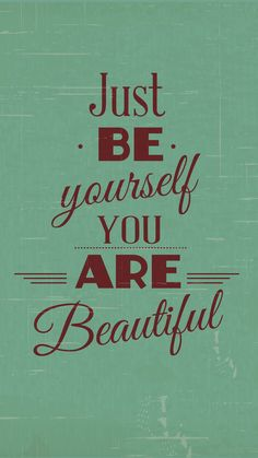 Just be yourself. You are unique and beautiful. All of you is you for a purpose//ceciliacarroharvey.org
