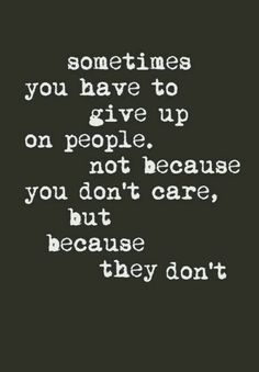 Are you looking for real truth quotes?Browse around this site for cool real truth quotes ideas. These funny quotes will make you enjoy. Quotable Quotes, True Quotes, Words Quotes, Great Quotes, Quotes To Live By, Motivational Quotes, I Give Up Quotes, Quotes For Fake Friends, Not Caring Quotes