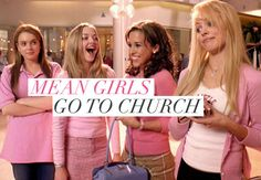 Mean girls aren't just in junior high. Some of them stay mean and as grown-ups, you will find quite a few righteous mean girls in church.