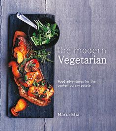 Buy The Modern Vegetarian by Maria Elia at Mighty Ape NZ. Learn how to smoke an aubergine over a gas flame, which you can then turn into a curry, or mash and mix with potato, griddle, roll in dukkah and wrap . Vegetarian Cookbook, Vegetarian Recipes, No Meat Athlete Cookbook, Taco Cleanse, Waitrose Food, The Beauty Chef, Delicious Magazine, Create A Recipe, Executive Chef
