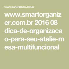 www.smartorganizer.com.br 2016 08 dica-de-organizacao-para-seu-atelie-mesa-multifuncional