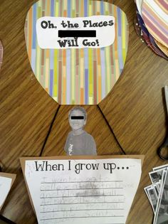 Cut hot air balloons out of various scrapbook paper and have kids write on basket what they want to be when they grow up! Use for Dr. Suess unit/birthday