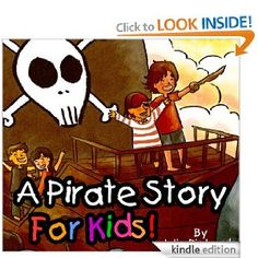 Amazon.com: A Pirate Story For Kids! A Beautifully Illustrated Children's Book eBook: Julie Richards: Kindle Store