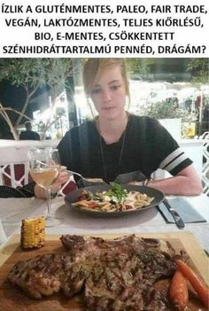 The look of disappointment and disgust. [x-post from r/funny] Funny Food Jokes, Best Funny Jokes, Food Humor, Funny Memes, Really Funny, Funny Cute, Crazy Girlfriend, Vegan Humor, Date Dinner