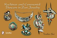 Kachinas and Ceremonial Dancers in Zuni Jewelry (Hardcover), 9780764341670, Sei.
