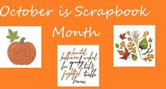 October is Scrapbook Month Time to Find Great Deals and Projects and Scrapbook Savings!