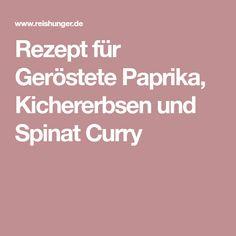 Rezept für Geröstete Paprika, Kichererbsen und Spinat Curry