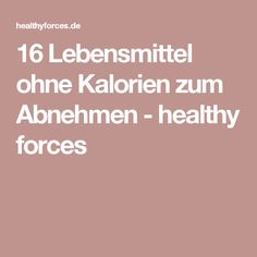 16 Lebensmittel ohne Kalorien zum Abnehmen - healthy forces Clean Eating, Healthy Eating, Pet Water Fountain, Happy Life, Fitness Motivation, Food And Drink, Health Fitness, Weight Loss, Meals
