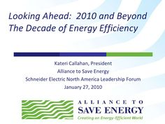 looking-ahead-2010-and-beyond-the-decade-of-energy-efficiency by Alliance To Save Energy via Slideshare