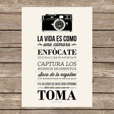 La vida es como una cámara...