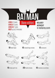 The Bane edition of the Batman workout, as you'd expect is performed on your back, on the floor. Print & use.