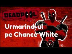Viorel joaca Deadpool - Prin canale urmarind-ul pe Chance White PC/HD