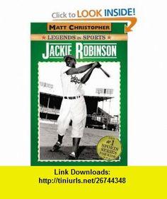 Jackie Robinson Legends in Sports (Matt Christopher Legends in Sports) (9780316108263) Matt Christopher, Glenn Stout , ISBN-10: 031610826X  , ISBN-13: 978-0316108263 ,  , tutorials , pdf , ebook , torrent , downloads , rapidshare , filesonic , hotfile , megaupload , fileserve