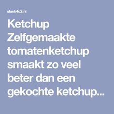 Ketchup Zelfgemaakte tomatenketchup smaakt zo veel beter dan een gekochte ketchup uit de winkel en je weet wat je eet. Het is echt zo simpel te maken en duurt maar een paar minuten. Lekker bij de koolhydraatarme Franse frieten en als basis voor allerlei... #glutenvrij #hoofdmaaltijden #ketchup
