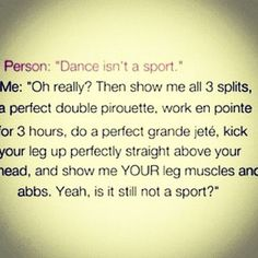 It's so stupid how people don't think that dance is a sport!