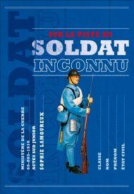 Sur la piste du soldat inconnu de Sophie Lamoureux - Actes sud - 14€90
