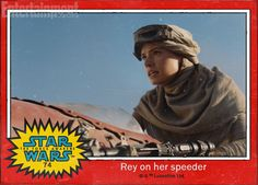"""Cannot wait for this movie... Star Wars 7 Unleashes Characters Names Via These Sweet Trading Cards  """"Rey on her speeder"""" And the chick's name is Rey, not Kira! Star Wars The Force Awakens Trading Cards"""
