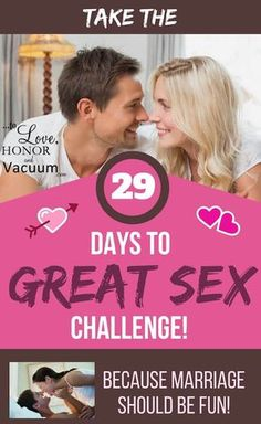 29 Days to Great Sex: The series! Here's day 1 of 29 days that will make your marriage sizzle!