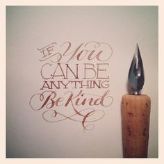 If you can be anything, be kind (25 Wonderful Typography Artwork for Inspiration on CrispMe)